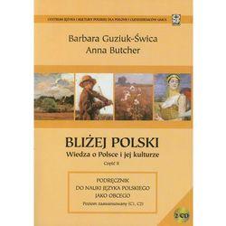 Bliżej polski. wiedza o polsce i jej kulturze cz. 2 (opr. miękka)
