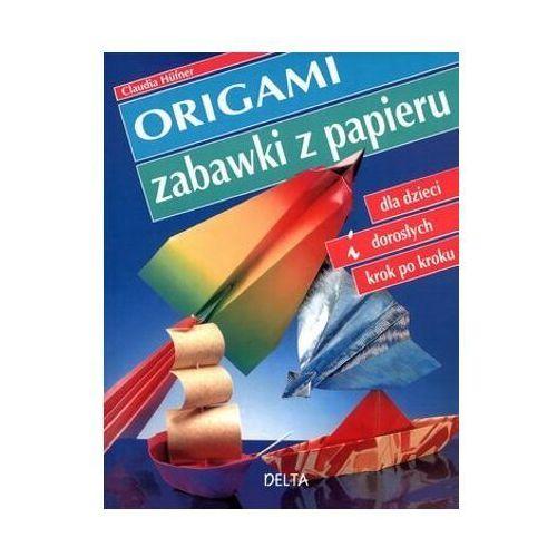 Origami. Zabawki z papieru