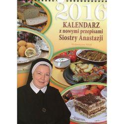 Kalendarz 2016 z nowymi przepisami Siostry Anastazji