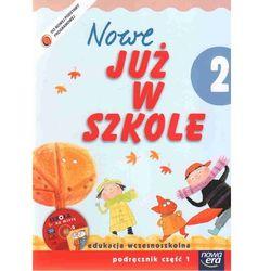 Nowe Już w szkole 2 podręcznik z płytą CD część 1 (opr. miękka)