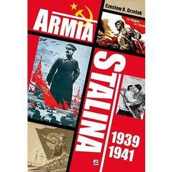 Armia Stalina 1939-1941. Zbrojne ramię polityki ZSRS (opr. twarda)
