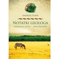 Notatki geologa Szmaragdy złoto i smak przygody - Wysyłka od 3,99 (opr. miękka)