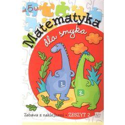 Matematyka dla smyka. Zeszyt 2 (opr. broszurowa)