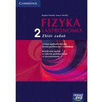 FIZYKA I ASTRONOMIA 2 LO ZBIÓR ZADAŃ / MENDEL (opr. miękka)