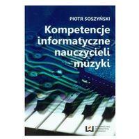 Kompetencje informatyczne nauczycieli muzyki + kod na książkę za 1 grosz