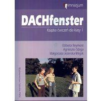 DACHfenster 1. Język Niemiecki. Ćwiczenia. Klasa 1. Gimnazjum (opr. miękka)