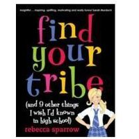 EBOOK Find Your Tribe (and 9 Other Things I Wish I'd Known in High School)