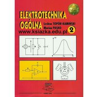 Elektrotechnika ogólna. Część II. Elementy i układy elektroniczne. Wyd 2004 (opr. miękka)