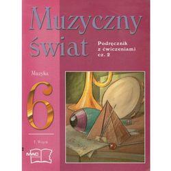 Muzyczny świat 6 Podręcznik z ćwiczeniami część 2