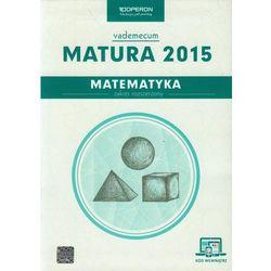 Matematyka Matura 2015 Vademecum ze zdrapką Zakres rozszerzony - Wysyłka od 3,99 - porównuj ceny z wysyłką (opr. miękka)