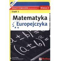 Matematyka Europejczyka 2 zeszyt ćwiczeń część 1 (opr. miękka)