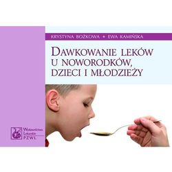 Dawkowanie leków u noworodków, dzieci i młodzieży (opr. miękka)