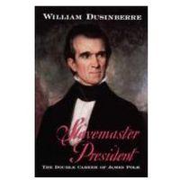 EBOOK Slavemaster President:The Double Career of James Polk