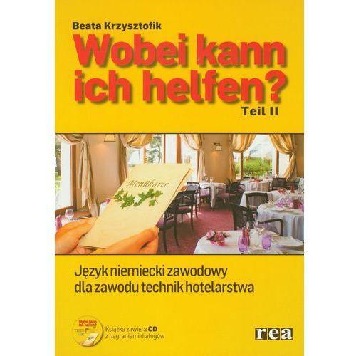 Wobei kann ich helfen? Część 2. Język niemiecki zawodowy dla zawodu technik hotelarstwa + CD (opr. miękka)