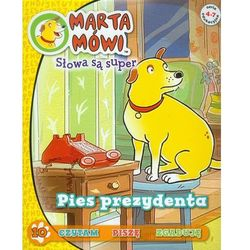 Marta mówi. Słowa są super. Pies prezydenta (opr. broszurowa)