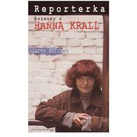 Reporterka rozmowy z Hanną Krall (opr. miękka)