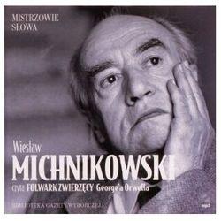 Folwark zwierzęcy czyta Wiesław Michnikowski (Płyta CD) (opr. twarda)