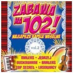 Zabawa na 102! Najlepsze kapele weselne. Volume 2 (CD) - Dostawa zamówienia do jednej ze 170 księgarni Matras za DARMO