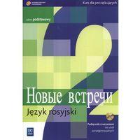 Nowyje Wstrieczi 2 Podręcznik Z Ćwiczeniami Z Płytą Cd Zakres Podstawowy (opr. miękka)