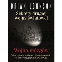 Sekrety drugiej wojny światowej. Wojna mózgów. (opr. twarda)