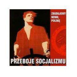 Składanka - Przeboje Socjalizmu - Zbudujemy nową Polskę