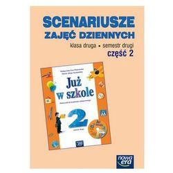 Klasa 2, Już w szkole Scenariusze zajęć dziennych Klasa 2, semestr 2. Część 2, Nowa Era
