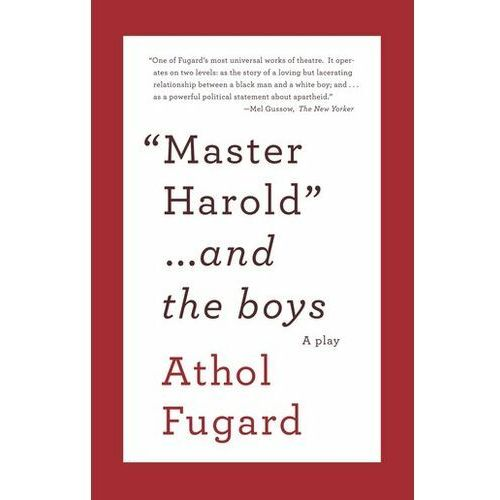 Master Harold...and the Boys Fugard, Athol