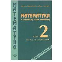 Matematyka ZSZ KL 2. Podręcznik (opr. miękka)