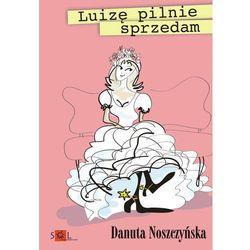 Luizę pilnie sprzedam - Danuta Noszczyńska