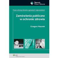 Zamówienia publiczne w ochronie zdrowia (opr. miękka)