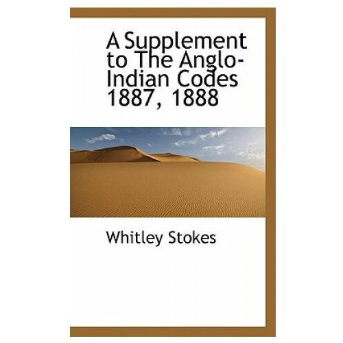 Supplement to the Anglo-Indian Codes 1887, 1888