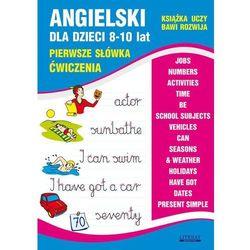Angielski dla dzieci 8-10 lat. Pierwsze słówka ćwiczenia Joanna Bednarska