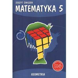 MATEMATYKA Z PLUSEM 5 SP ĆWICZENIA GEOMETRIA 2013 (opr. miękka)