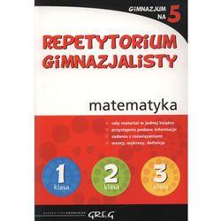 REPETYTORIUM GIMNAZJALISTY MATEMATYKA GIMNAZJUM NA 5 (opr. miękka)