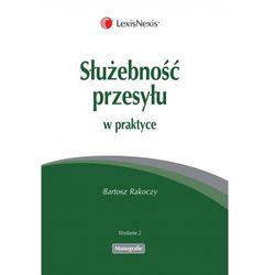 Służebność przesyłu w praktyce - Bartosz Rakoczy