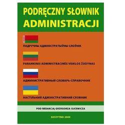 Podręczny słownik administracji: polski, białoruski, litewski, rosyjski, ukraiński (opr. miękka)