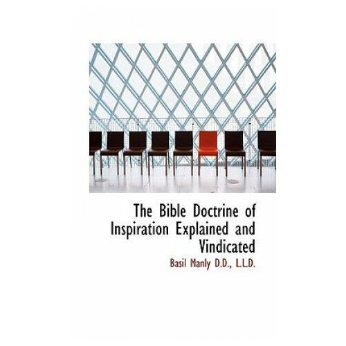 Bible Doctrine of Inspiration Explained and Vindicated
