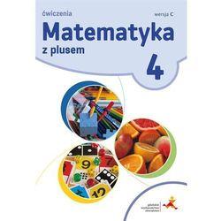 Matematyka SP 4 Z Plusem ćw. wersja C GWO