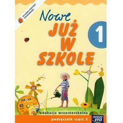 Nowe Już w szkole 1 Podręcznik z płytą CD Część 2 (opr. miękka)