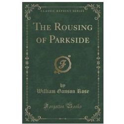 Rousing of Parkside (Classic Reprint)