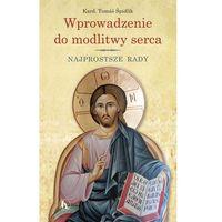 Wprowadzenie do modlitwy serca (opr. kartonowa)