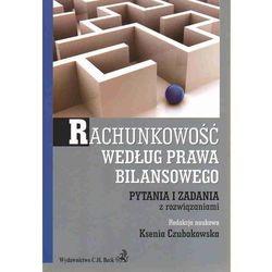 Rachunkowość według prawa bilansowego. Pytania i zadania z rozwiązaniami (opr. miękka)