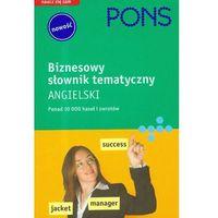 PONS. Angielski. Biznesowy słownik tematyczny (opr. miękka)