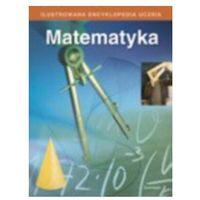 Ilustrowana encyklopedia ucznia. Matematyka
