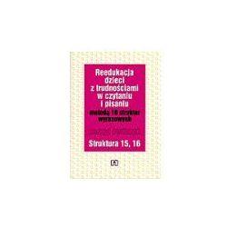 Metoda 18 struktur wyrazowych Struktura 15, 16 / Reedukacja dzieci z trudnościami w czytaniu i pisaniu - Kujawa Ewa, Kurzyna Maria