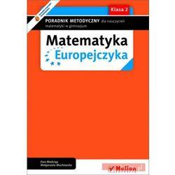 Matematyka Europejczyka. Poradnik metodyczny dla nauczycieli matematyki w gimnazjum. Klasa 2 (opr. miękka)