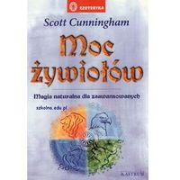MOC ŻYWIOŁÓW. MAGIA NATURALNA DLA ZAAWANSOWANYCH Scott Cunningham (opr. miękka)