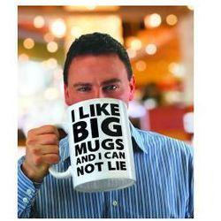Gigantyczny kubek - I like big mugs - PRZECENA!!!