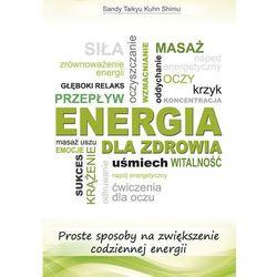Energia dla zdrowia - Wysyłka od 3,99 - porównuj ceny z wysyłką (opr. miękka)