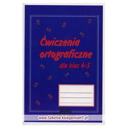 Ćwiczenia ortograficzne dla klas 4-5 (opr. broszurowa)
